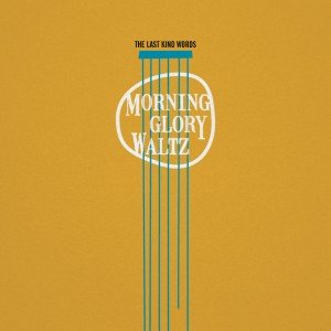 The cover for the Last Kind Words' first LP, Morning Glory Waltz
